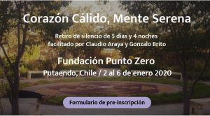 Chile - Retiro 5 días - Corazón Cálido, Mente Serena @ Fundación Punto Zero